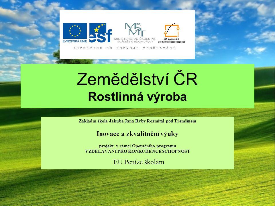 Zemědělství ČR Rostlinná výroba