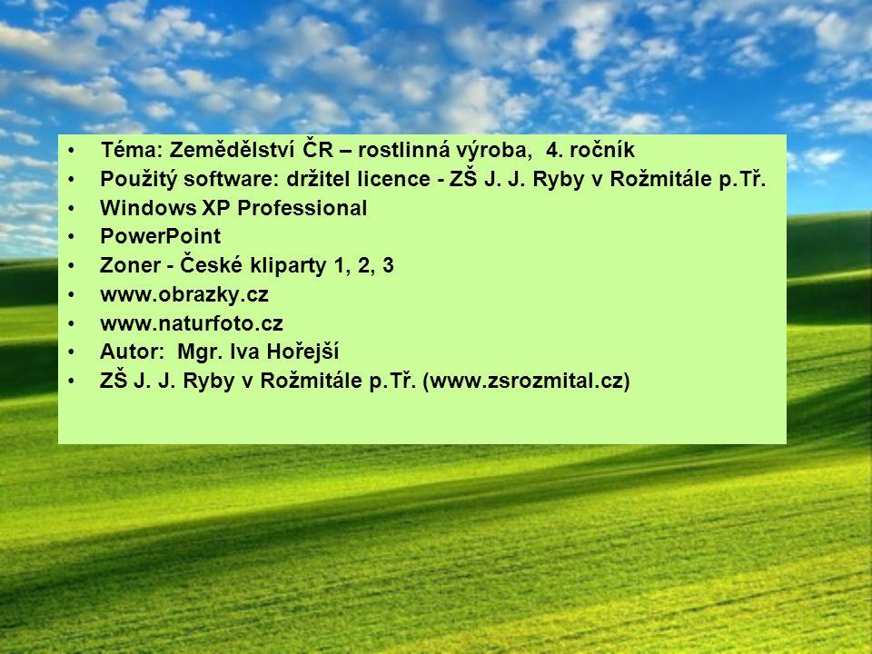 Téma: Zemědělství ČR – rostlinná výroba, 4. ročník