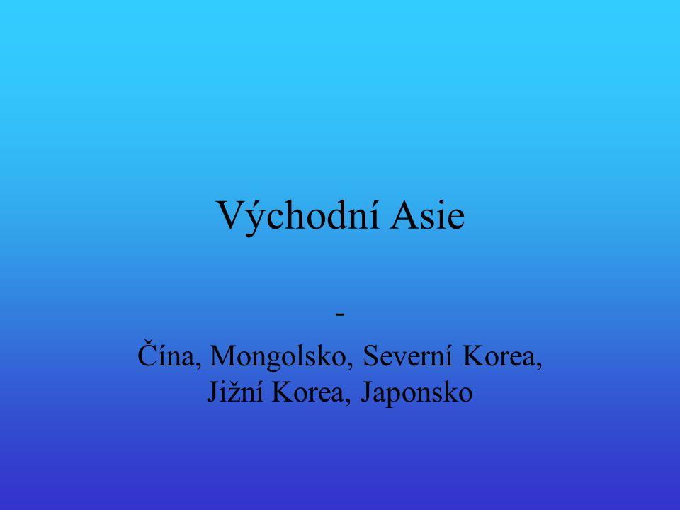- Čína, Mongolsko, Severní Korea, Jižní Korea, Japonsko