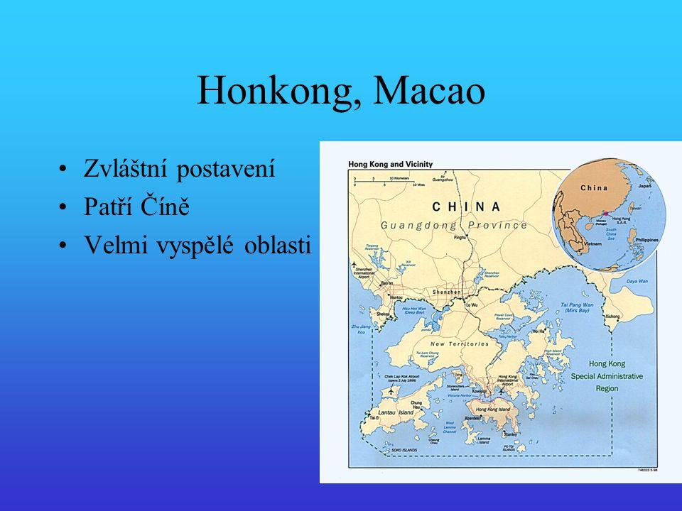 Honkong, Macao Zvláštní postavení Patří Číně Velmi vyspělé oblasti
