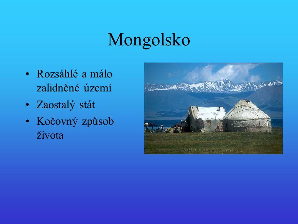 Mongolsko Rozsáhlé a málo zalidněné území Zaostalý stát