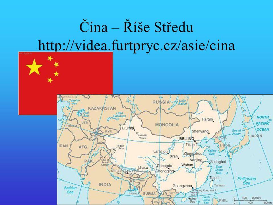 Čína – Říše Středu http://videa.furtpryc.cz/asie/cina