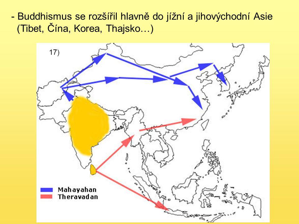 Buddhismus se rozšířil hlavně do jížní a jihovýchodní Asie