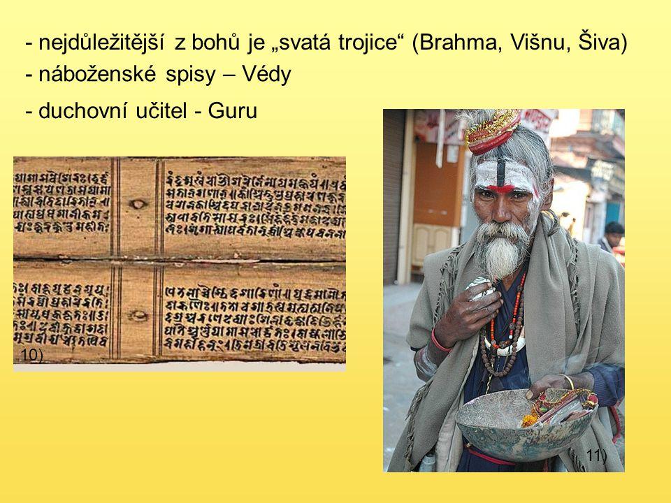 """- nejdůležitější z bohů je """"svatá trojice (Brahma, Višnu, Šiva)"""