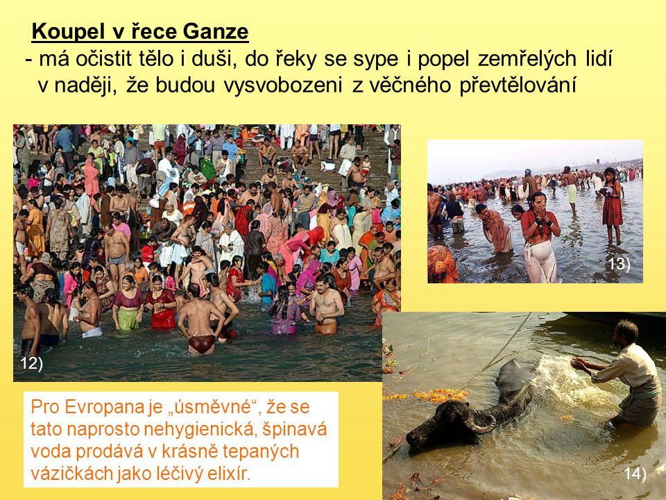 má očistit tělo i duši, do řeky se sype i popel zemřelých lidí