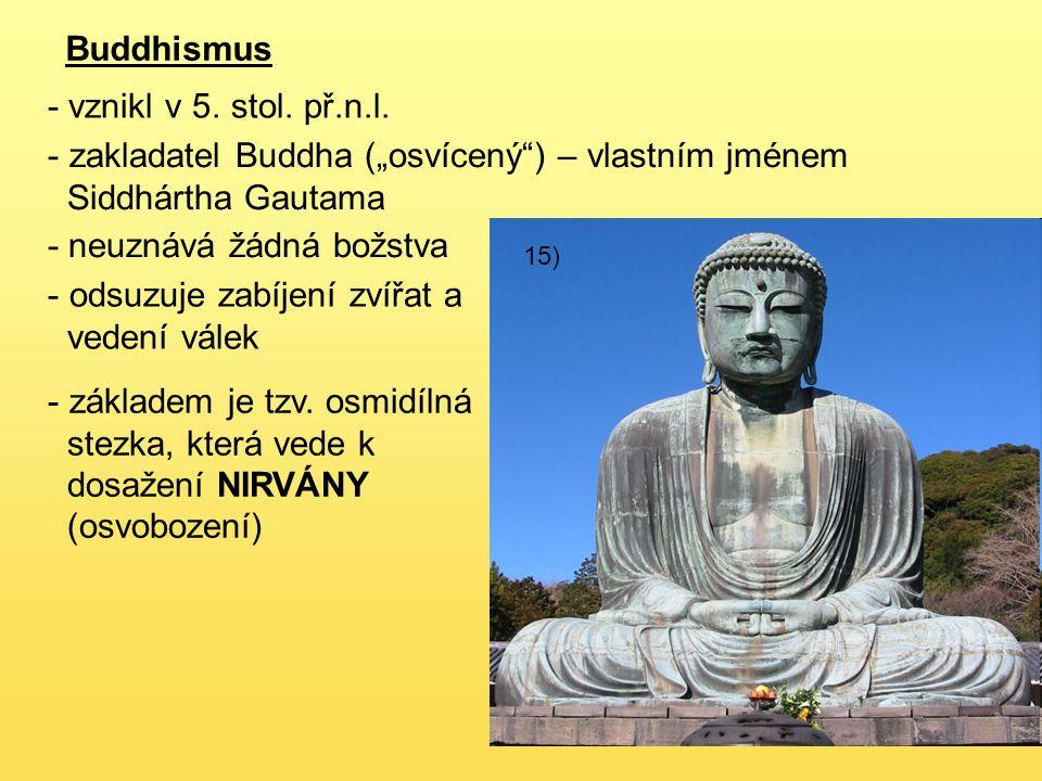 """zakladatel Buddha (""""osvícený ) – vlastním jménem Siddhártha Gautama"""
