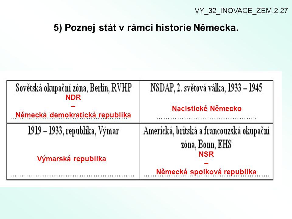 5) Poznej stát v rámci historie Německa.