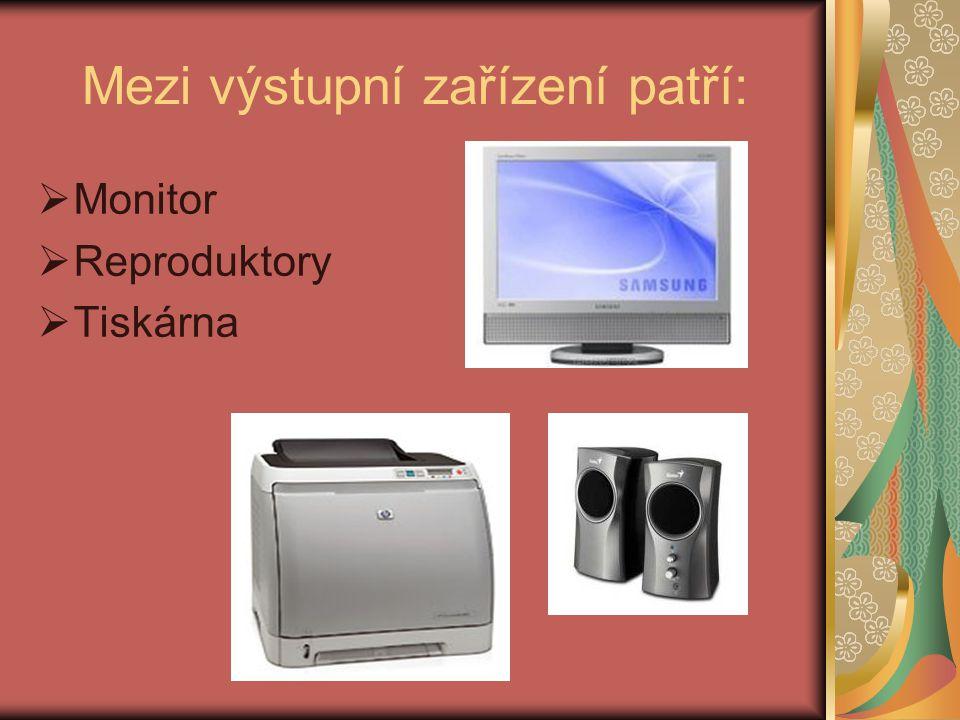 Mezi výstupní zařízení patří: