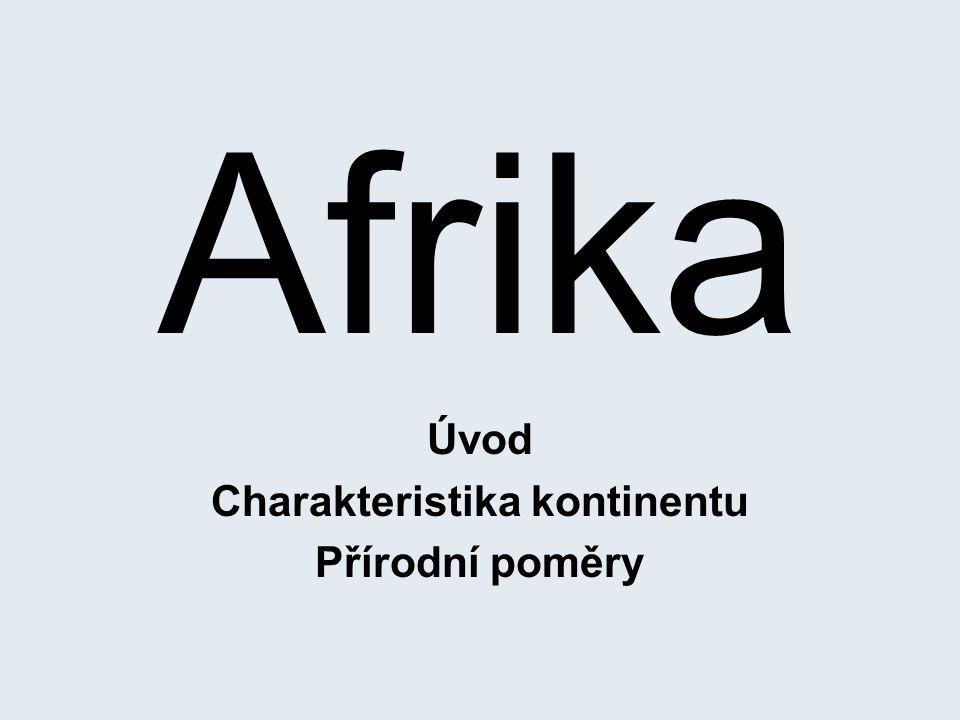 Úvod Charakteristika kontinentu Přírodní poměry
