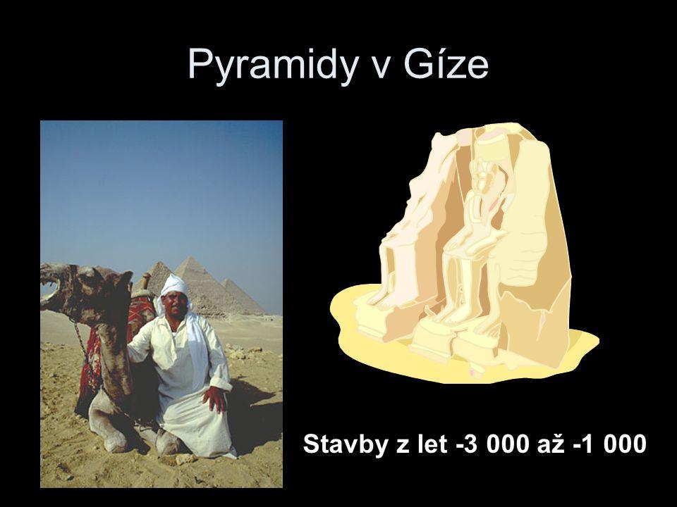 Pyramidy v Gíze Stavby z let -3 000 až -1 000