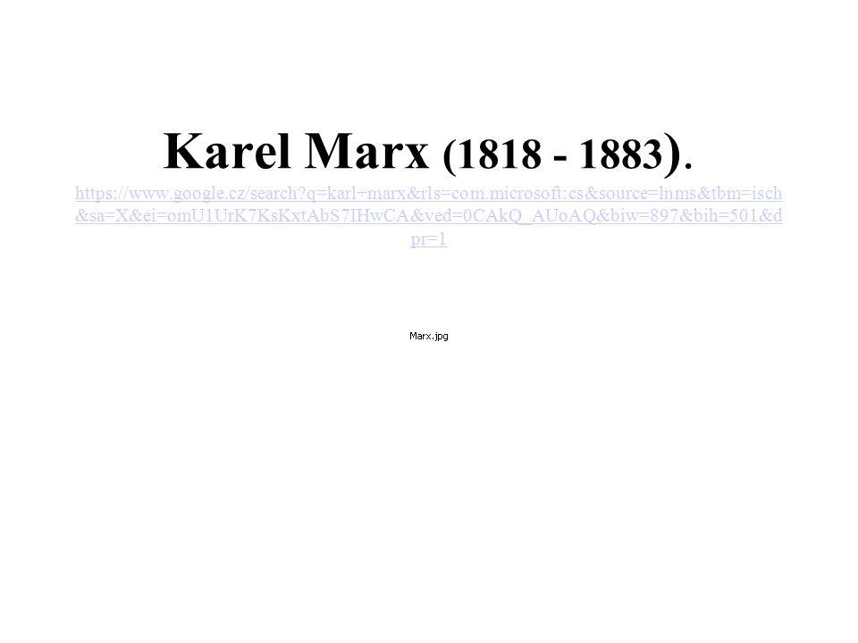 Karel Marx (1818 - 1883). https://www. google. cz/search