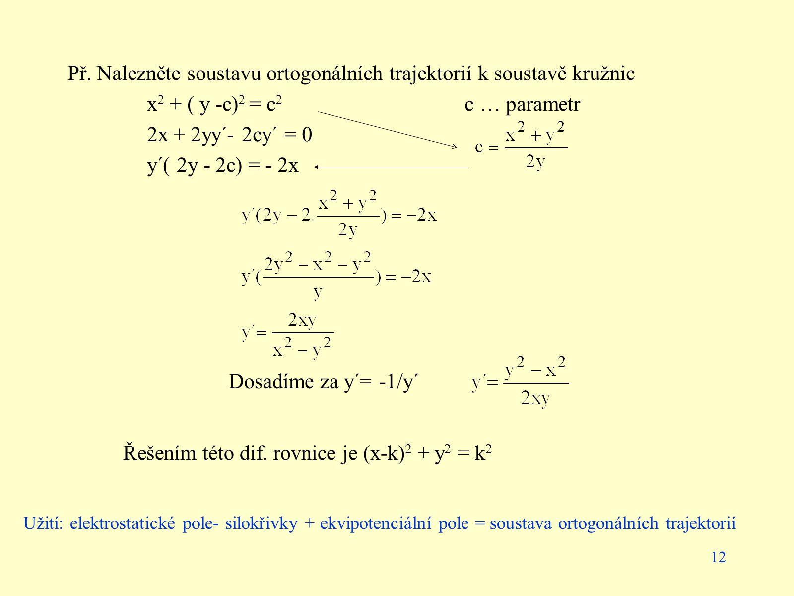 Př. Nalezněte soustavu ortogonálních trajektorií k soustavě kružnic
