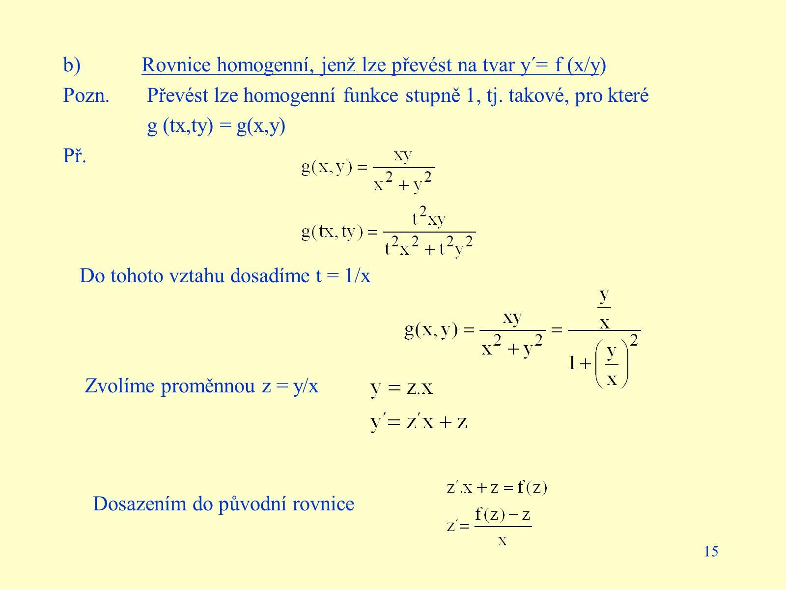 b) Rovnice homogenní, jenž lze převést na tvar y´= f (x/y)
