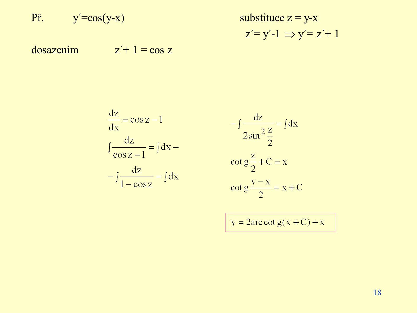 Př. y´=cos(y-x) substituce z = y-x