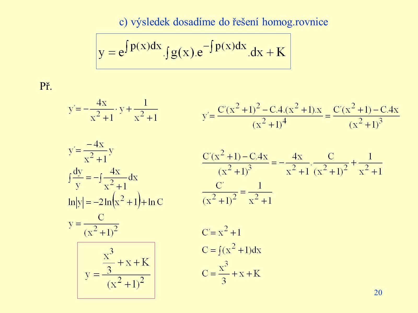 c) výsledek dosadíme do řešení homog.rovnice