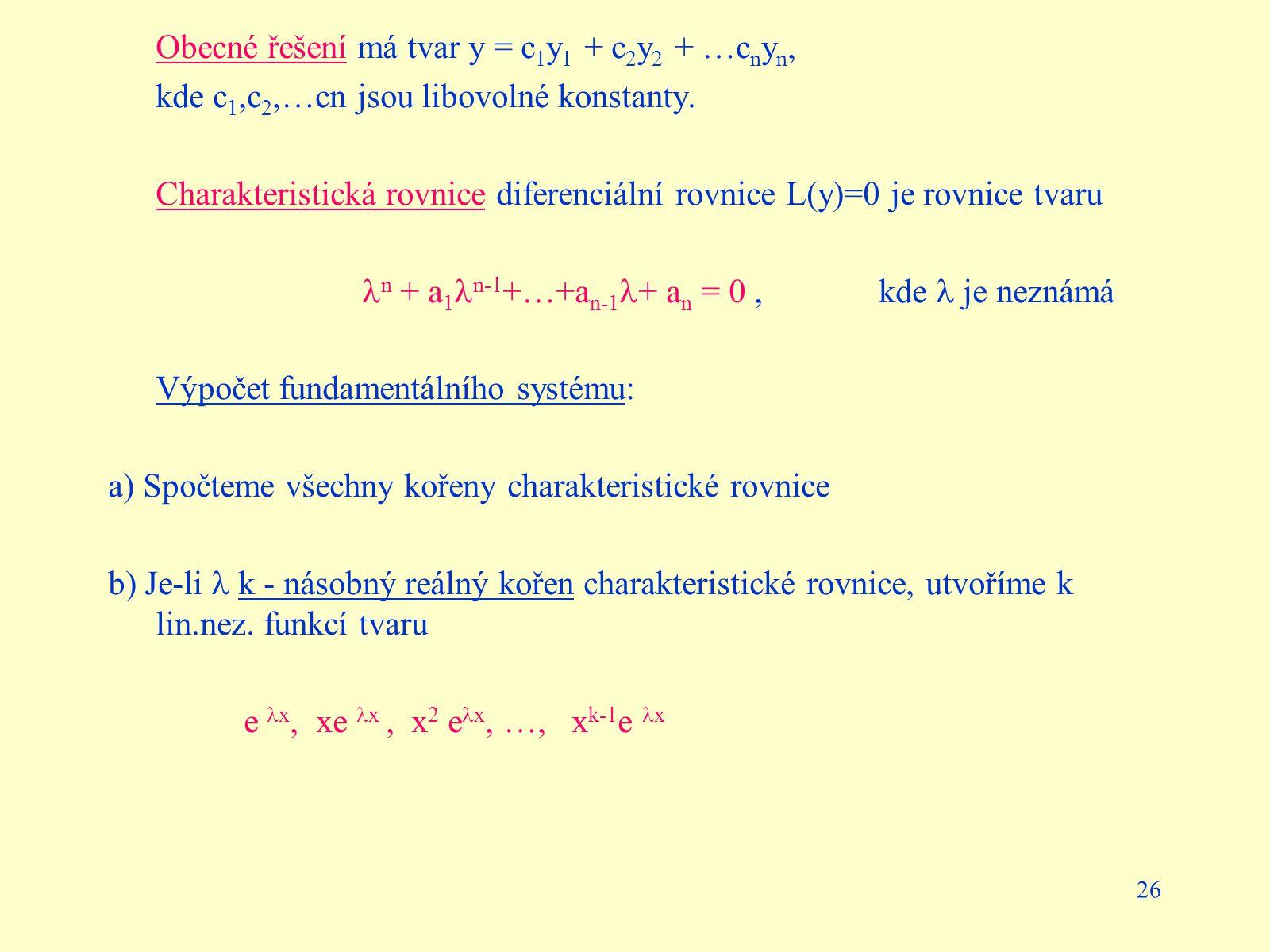 Obecné řešení má tvar y = c1y1 + c2y2 + …cnyn,