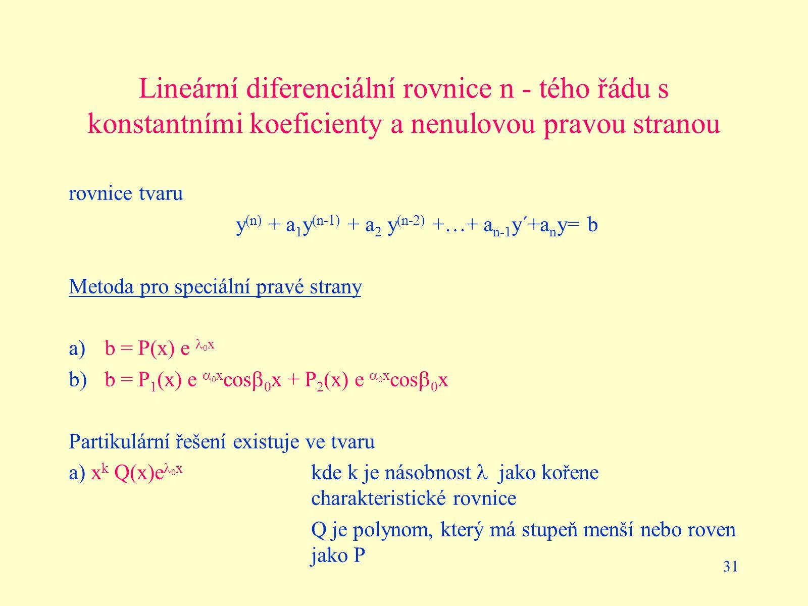 Lineární diferenciální rovnice n - tého řádu s konstantními koeficienty a nenulovou pravou stranou