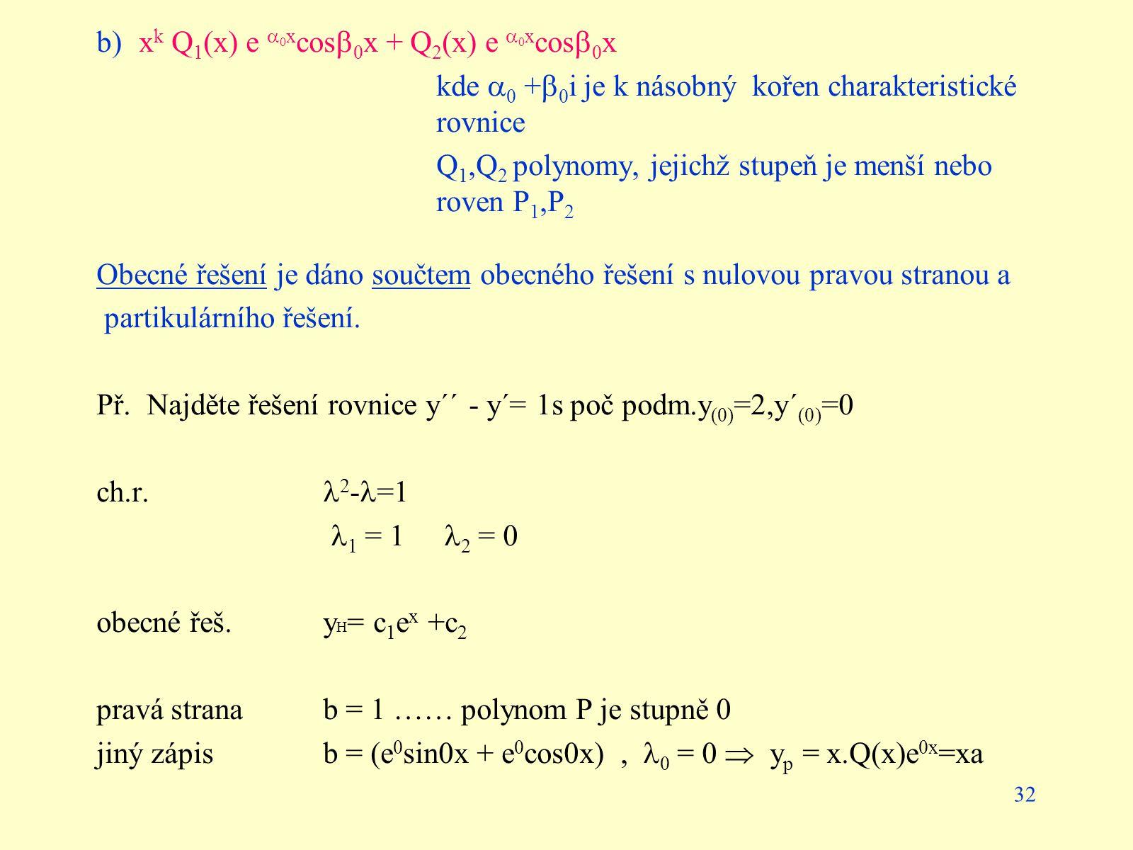 b) xk Q1(x) e 0xcos0x + Q2(x) e 0xcos0x
