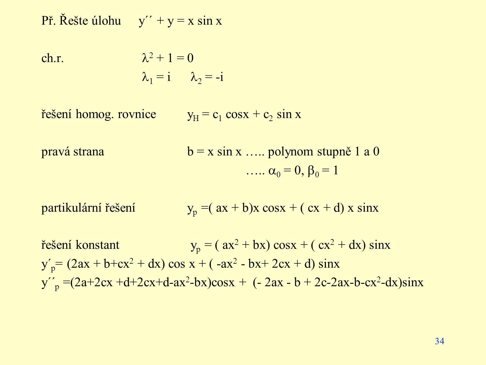 Př. Řešte úlohu y´´ + y = x sin x