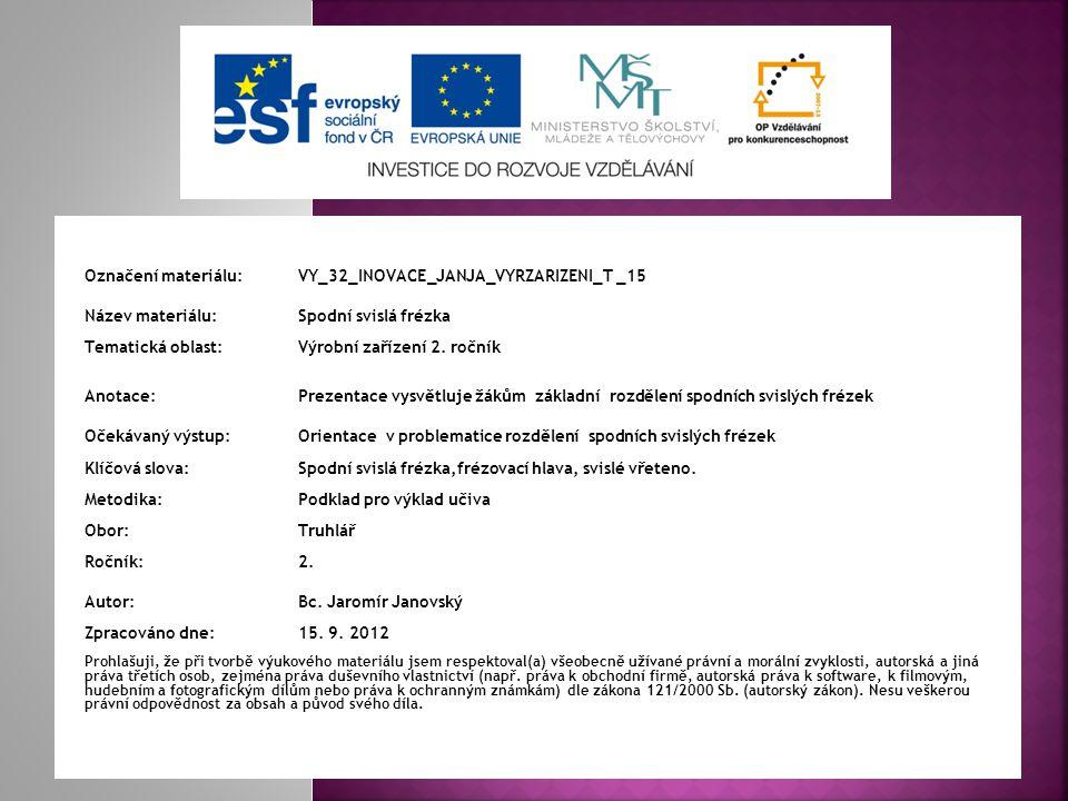 Označení materiálu: VY_32_INOVACE_JANJA_VYRZARIZENI_T _15