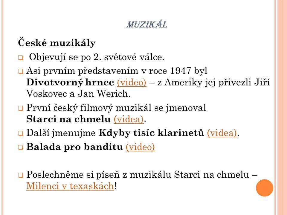 muzikál České muzikály Objevují se po 2. světové válce.