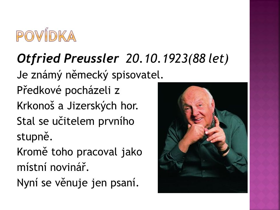 Povídka Otfried Preussler 20.10.1923(88 let)