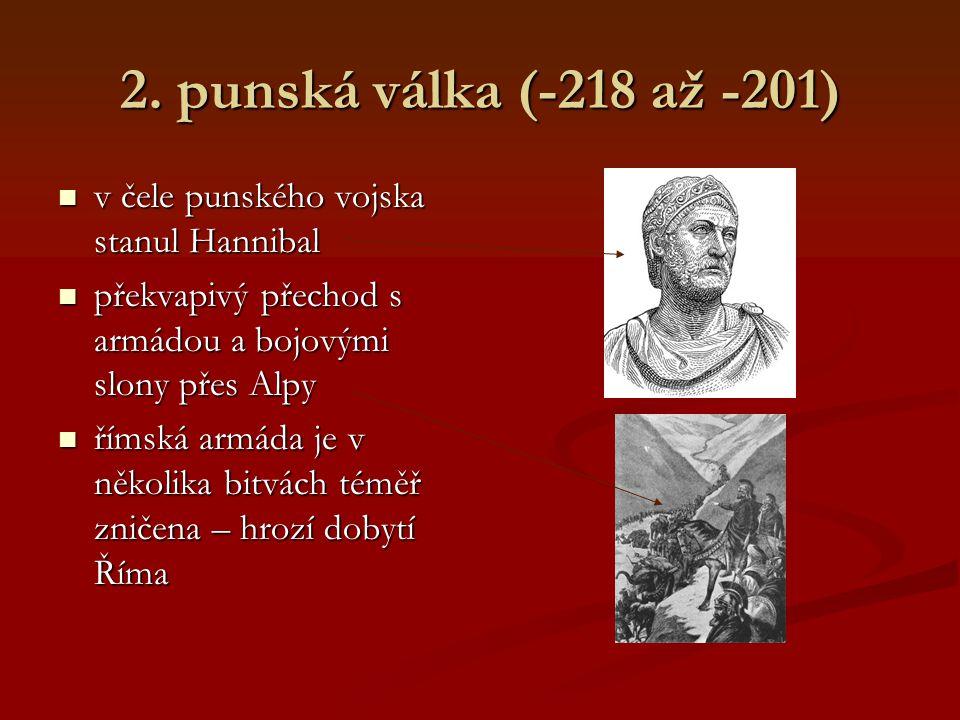 2. punská válka (-218 až -201) v čele punského vojska stanul Hannibal