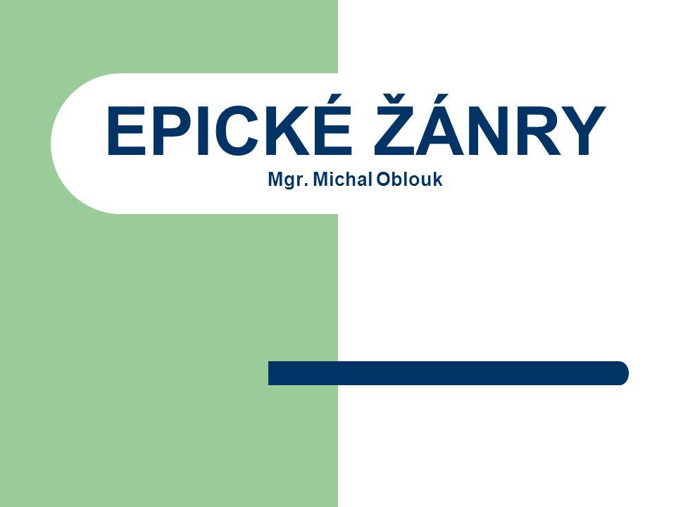 EPICKÉ ŽÁNRY Mgr. Michal Oblouk