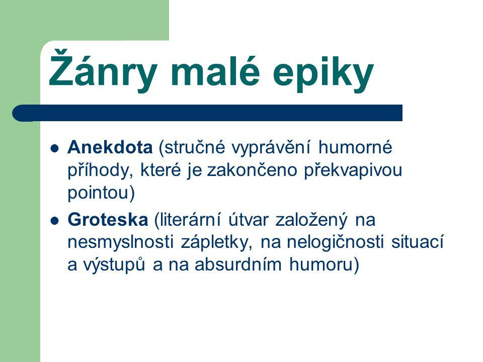Žánry malé epiky Anekdota (stručné vyprávění humorné příhody, které je zakončeno překvapivou pointou)