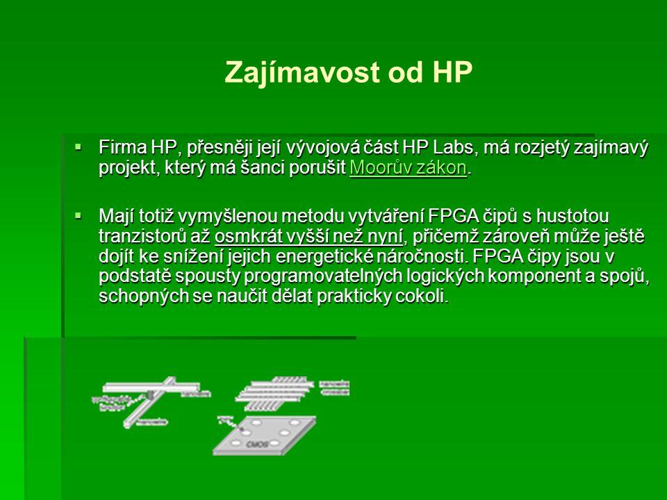 Zajímavost od HP Firma HP, přesněji její vývojová část HP Labs, má rozjetý zajímavý projekt, který má šanci porušit Moorův zákon.
