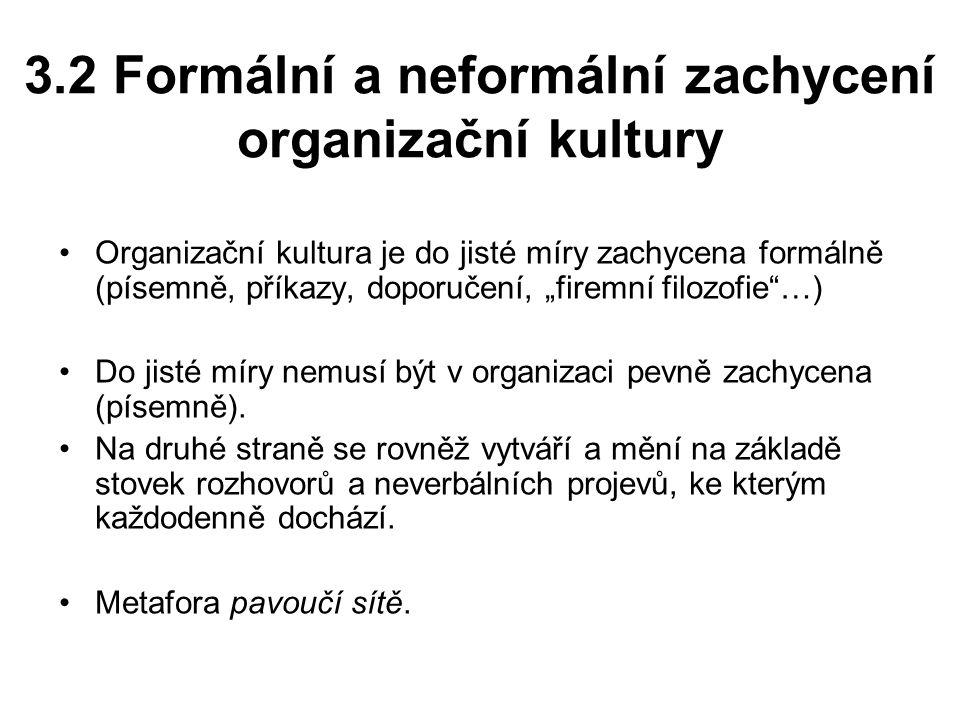 3.2 Formální a neformální zachycení organizační kultury