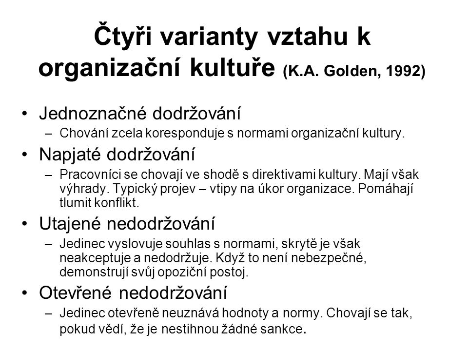Čtyři varianty vztahu k organizační kultuře (K.A. Golden, 1992)