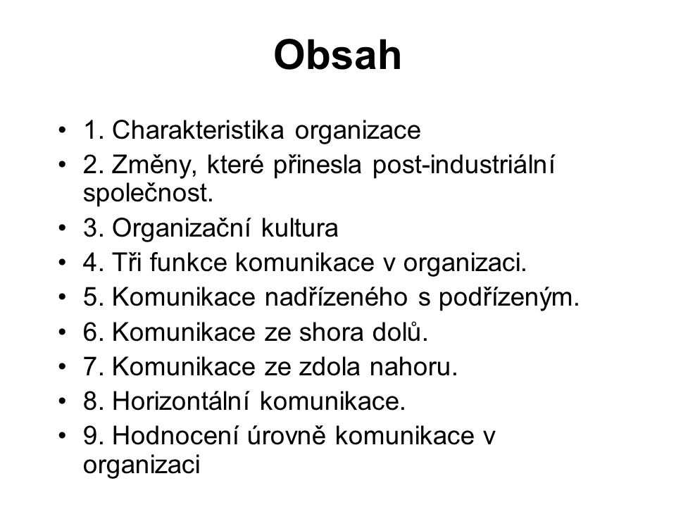 Obsah 1. Charakteristika organizace