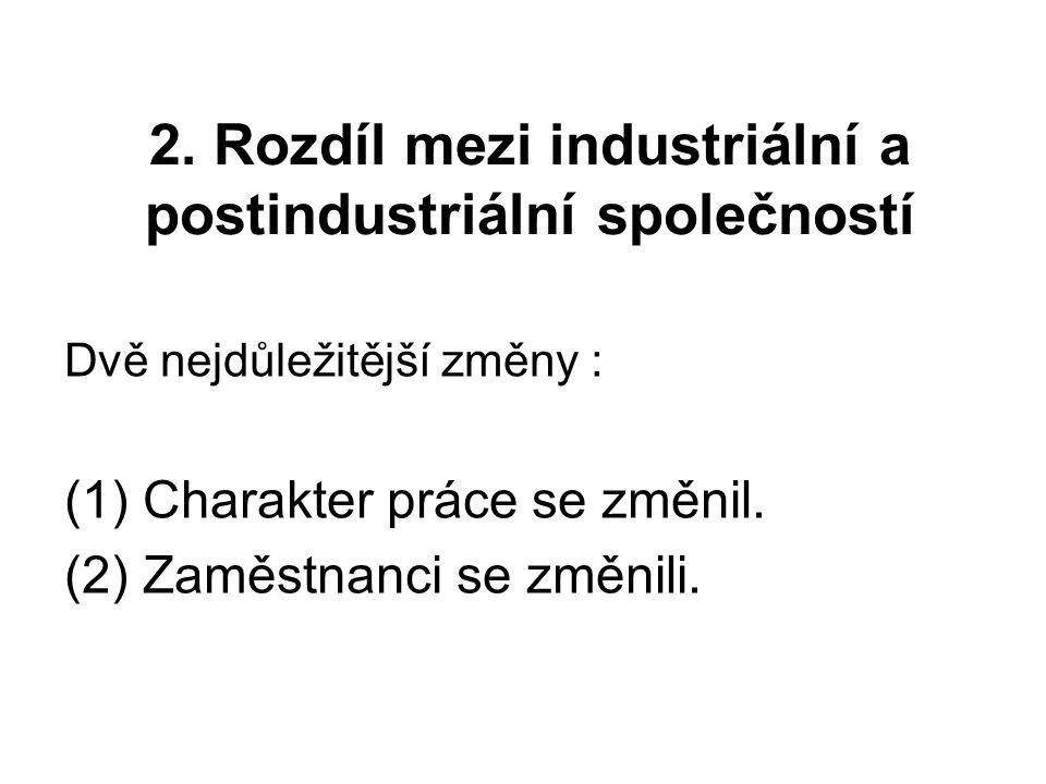2. Rozdíl mezi industriální a postindustriální společností