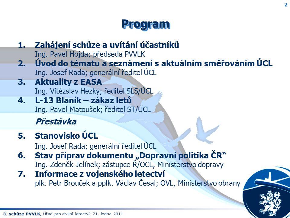 Program 1. Zahájení schůze a uvítání účastníků