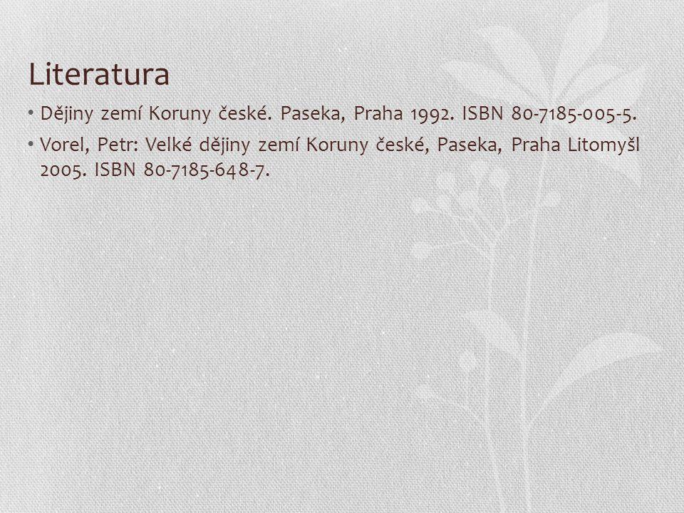 Literatura Dějiny zemí Koruny české. Paseka, Praha 1992. ISBN 80-7185-005-5.