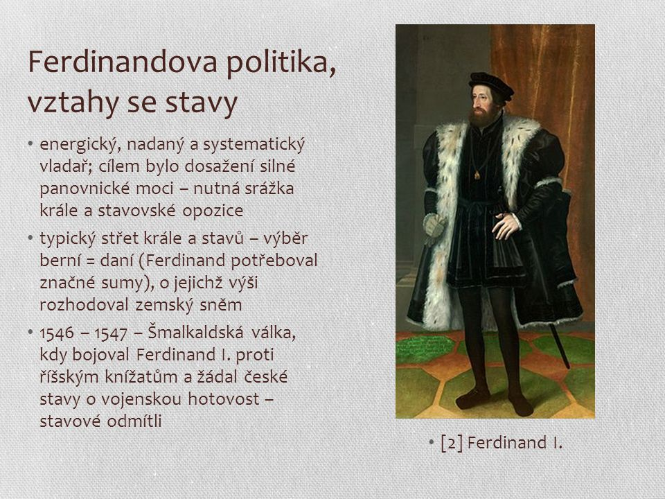 Ferdinandova politika, vztahy se stavy