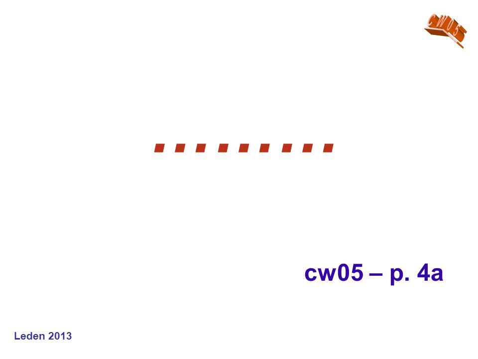 CW05 ……… cw05 – p. 4a Leden 2013