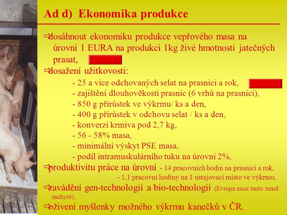 Ad d) Ekonomika produkce