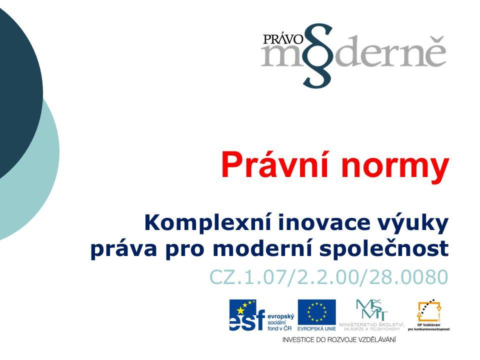 Právní normy Komplexní inovace výuky práva pro moderní společnost