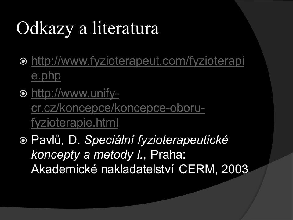 Odkazy a literatura http://www.fyzioterapeut.com/fyzioterapie.php