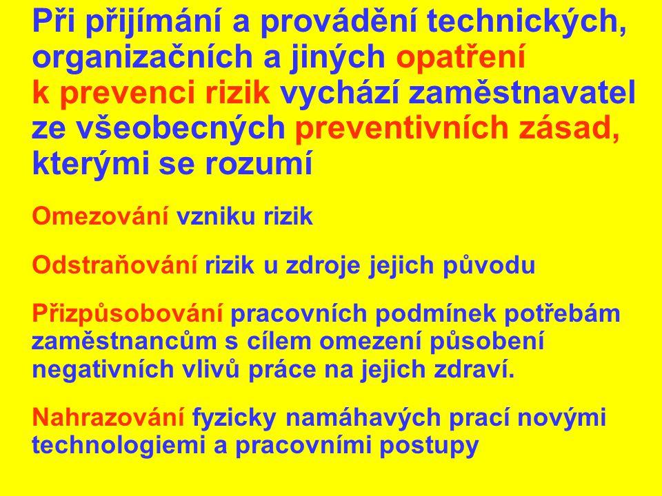 Při přijímání a provádění technických, organizačních a jiných opatření k prevenci rizik vychází zaměstnavatel ze všeobecných preventivních zásad, kterými se rozumí