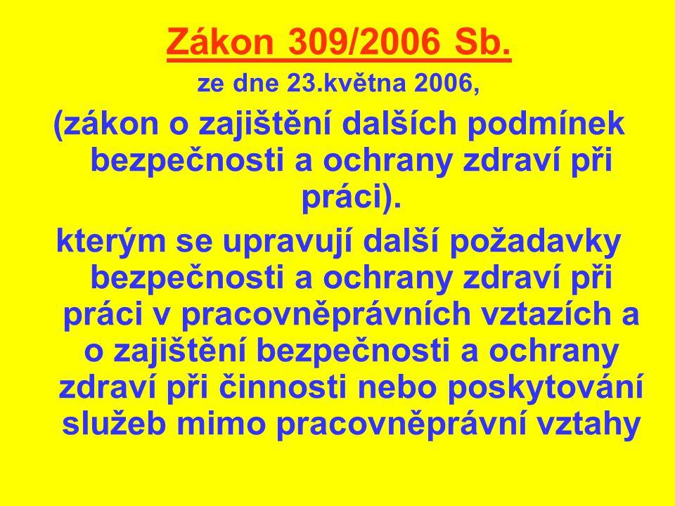 Zákon 309/2006 Sb. ze dne 23.května 2006, (zákon o zajištění dalších podmínek bezpečnosti a ochrany zdraví při práci).