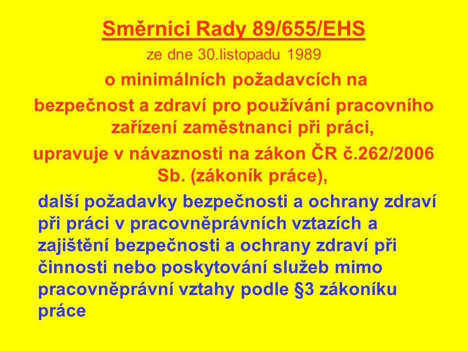 Směrnici Rady 89/655/EHS o minimálních požadavcích na