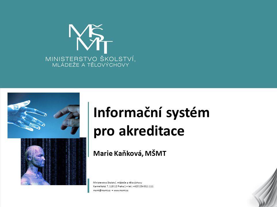Informační systém pro akreditace Marie Kaňková, MŠMT