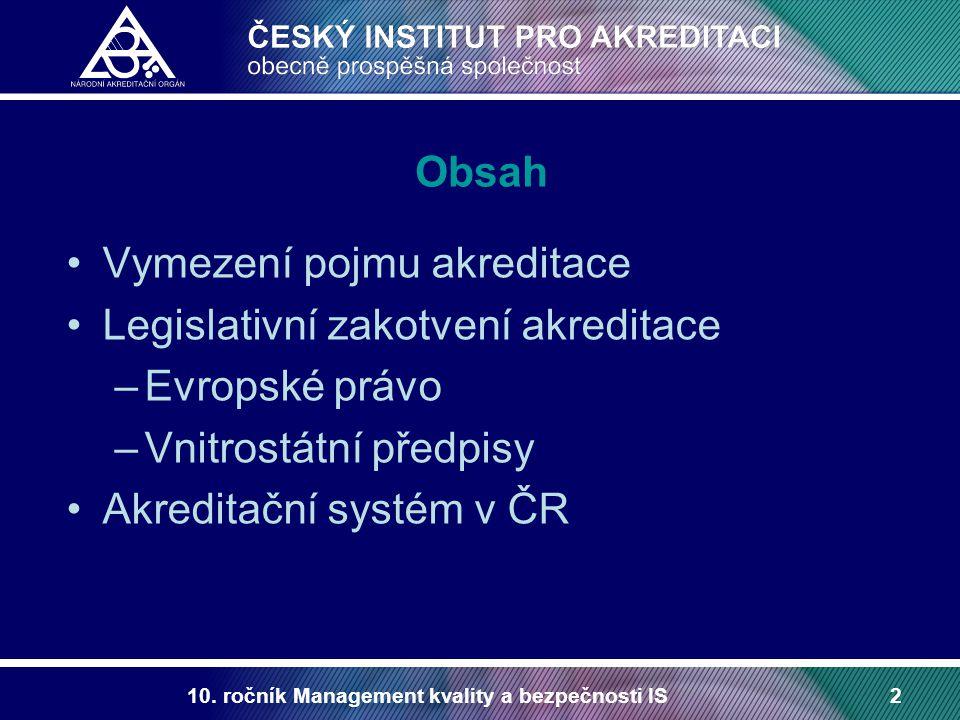 Vymezení pojmu akreditace Legislativní zakotvení akreditace