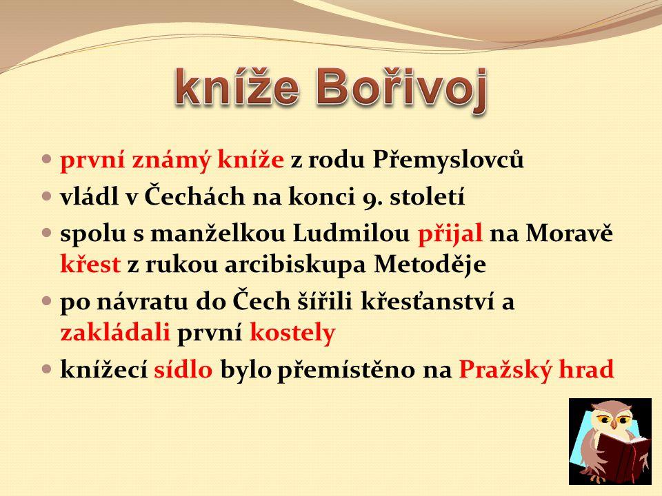 kníže Bořivoj první známý kníže z rodu Přemyslovců