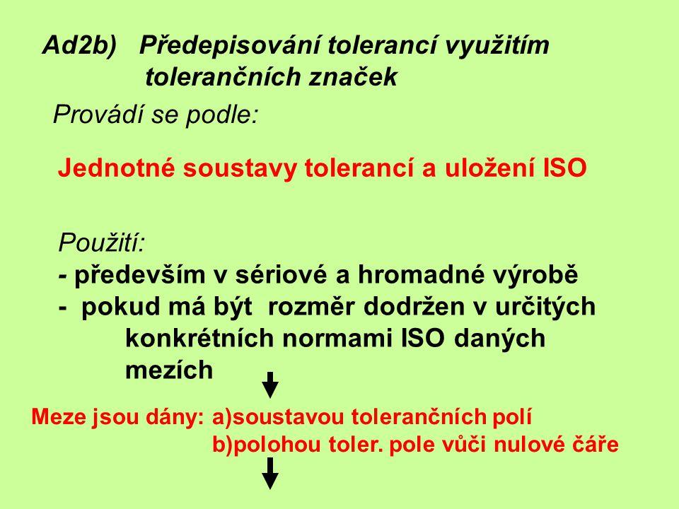 Ad2b) Předepisování tolerancí využitím tolerančních značek