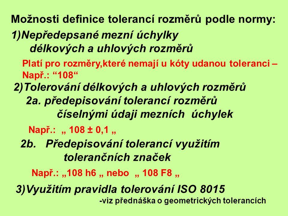 Možnosti definice tolerancí rozměrů podle normy: