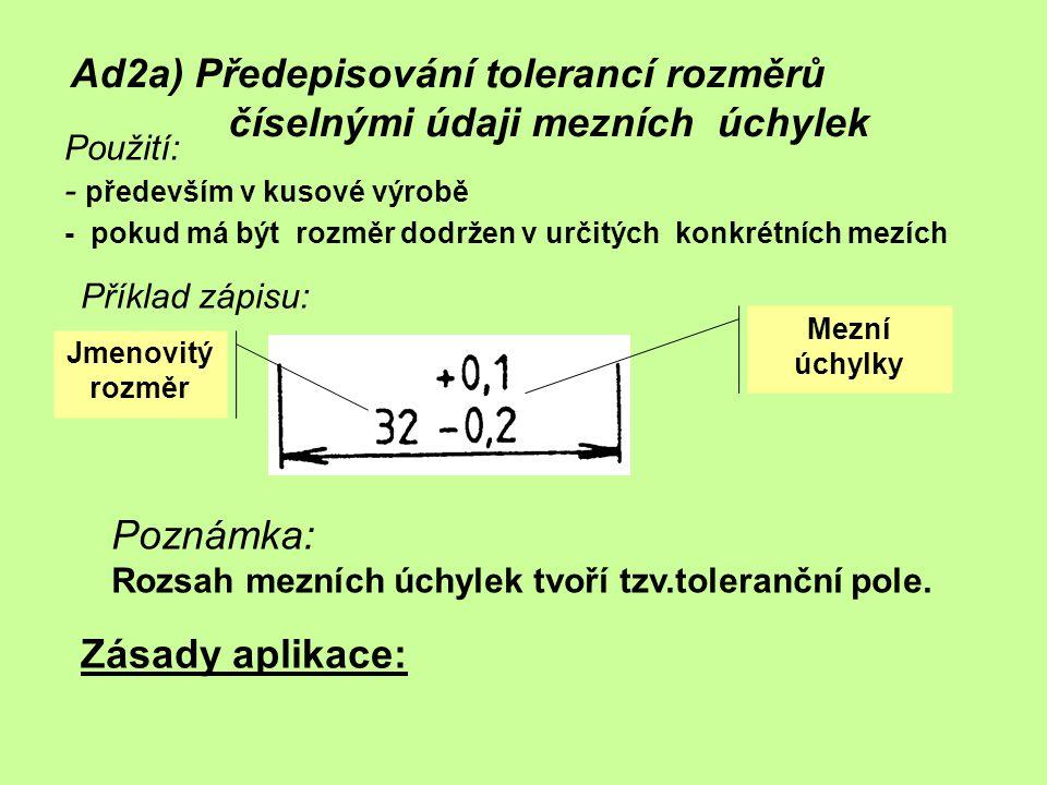 Ad2a) Předepisování tolerancí rozměrů číselnými údaji mezních úchylek